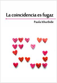 La coincidencia es fugaz Paula Ithurbide