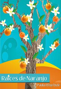 raices de naranjo paula ithurbide